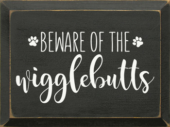 Cute Wooden Dog Sign - Beware of the Wigglebutts - Shown in Old Charcoal & Cottage White
