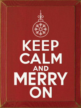 Solid Wood Christmas Sign - Keep Calm & Merry On - Shown in Old Red & Cottage White
