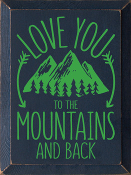 Rustic Wood Mountain Sign - Love You To The Mountains & Back - Shown in Old Blue & Kelly