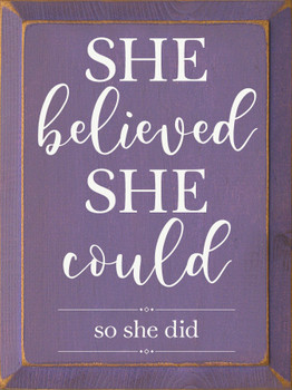Inspirational Wood Sign for Girls - She Believed She Could So She Did - Shown in Old Purple & Cottage White