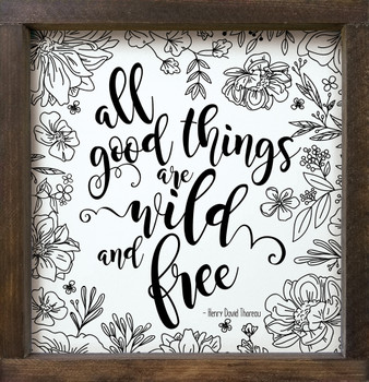 "Framed Wood Wall Sign - All good things are wild & free - 12""x12"" Square Sign"