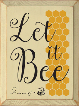 Cute Let It Bee Wood Sign with Honeycomb - Available in Old Cream with Mustard & Black lettering