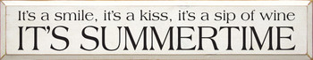 It's a smile, it's a kiss, it's a sip of wine - It's Summertime | Funny Wine Wood Sign| Sawdust City Wood Signs