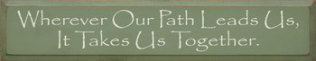 Wherever Our Path Leads Us, It takes Us Together | Friends & Family Wood Sign| Sawdust City Wood Signs
