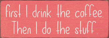 Coffee 3.5x10 wood sign shown in Coral with Cottage White