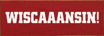 Wisconsin state wooden sign shown on Old Red with Cottage White lettering
