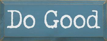 Do Good | Sawdust City Wood Signs