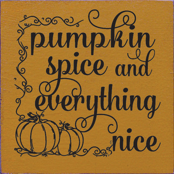 Pumpkin Spice And Everything Nice |  Seasonal Signs | Sawdust City Wood Signs