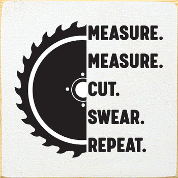 Measure Measure Cut Swear Repeat | Funny  Signs | Sawdust City Wood Signs