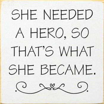 She Needed A Hero So That's What She Became |  Inspirational Signs | Sawdust City Wood Signs