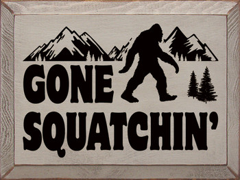Gone Squatchin' | Sawdust City Wood Signs