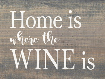 Home is where the wine is | Sawdust City Wood Signs