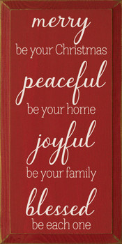 Merry be your Christmas, peaceful be your home, joyful be your family, blessed be each one. | Sawdust City Wood Signs