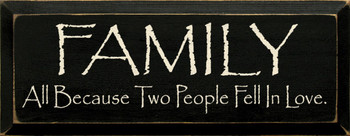 Family ~ All because two people fell in love. | Romantic Wood Sign| Sawdust City Wood Signs