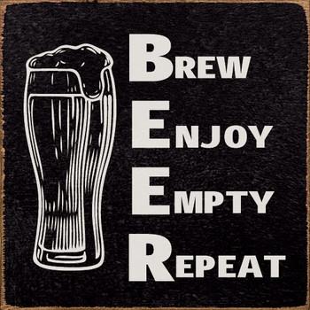 BEER Brew Enjoy Empty Repeat | Wood Beer Signs | Sawdust City Wood Signs