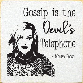 Gossip is the Devil's telephone. - Moira Rose | Funny Wood Signs | Sawdust City Wood Signs