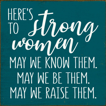 Here's to the strong women Sign | Inspirational Wood Signs | Sawdust City Wood Signs