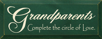 Grandparents ~ Complete the circle of love. |Loving Grandparents Wood Sign| Sawdust City Wood Signs