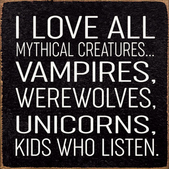 I love all mythical creatures Sign | Funny Parenting Wood Signs | Sawdust City Wood Signs