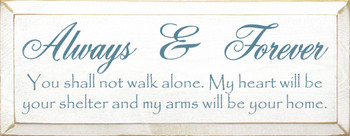 Always & Forever ~ You shall not walk alone | Friends & Family | Sawdust City Wood Signs