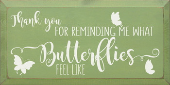 Thank you for reminding me what butterflies feel like | Romantic Wood Signs | Sawdust City Wood Signs