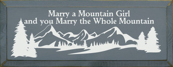 Marry a mountain girl Sign |  Mountain Signs | Sawdust City Wood Signs
