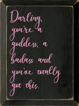 Darling, you're a goddess Sign | Inspirational Wood Signs | Sawdust City W