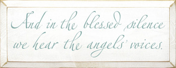 And in the blessed silence we hear the angels' voices.  | Christian Wood Sign| Sawdust City Wood Signs
