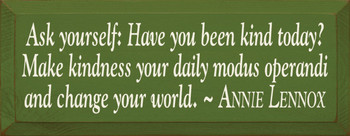 Ask yourself: Have you been kind today..~ Annie Lennox | Wood Sign With Famous Quotes | Sawdust City Wood Signs