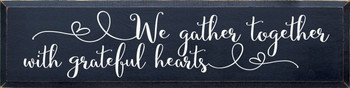 We gather together with grateful hearts