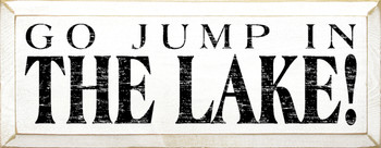 Go jump in the lake! (small)  |Lake Wood Sign | Sawdust City Wood Signs