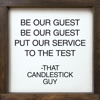 Be our guest, be our guest, put our service to the test - That Candlestick Guy - Framed Sign | Disney Wood Décor Signs | Sawdust City Wood Signs