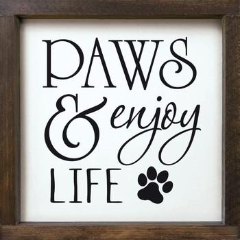 Paws & Enjoy Life - Framed Sign | Wood Dog Signs | Sawdust City Wood Signs