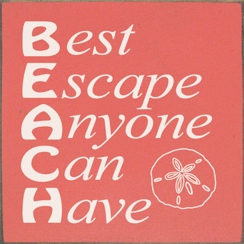 BEACH - Best Escape Anyone Can Have   Wood Beach Signs   Sawdust City Wood Signs