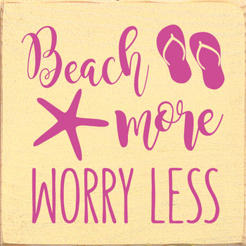 Beach more worry less | Wood Beach  Signs | Sawdust City Wood Signs