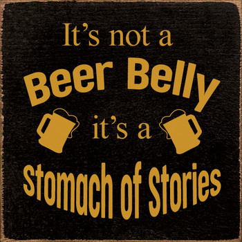 It's not a beer belly, it's a stomach of stories | Wood Beer Signs | Sawdust City Wood Signs