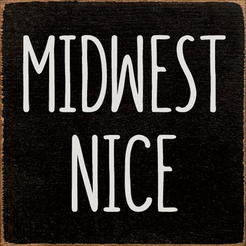 Midwest Nice | Funny Wood Décor Signs | Sawdust City Wood Signs