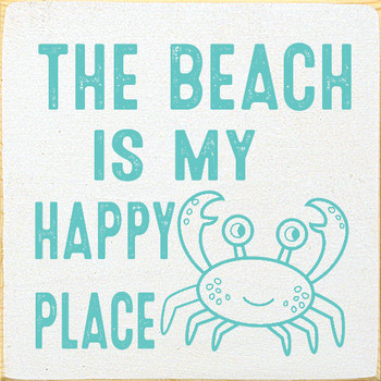 The beach is my happy place (picture of crab) | Wood Beach Signs | Sawdust City Wood Signs