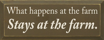 What happens at the farm stays at the farm.  | Farm Wood Sign| Sawdust City Wood Signs