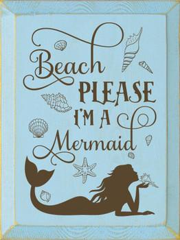 Beach Please, I'm a mermaid | Wood Mermaid Signs | Sawdust City Wood Signs