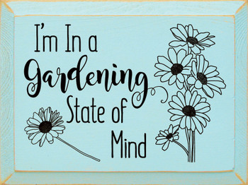 I'm in a gardening state of mind   Wood Garden  Signs   Sawdust City Wood Signs