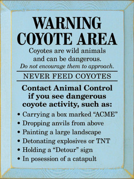 Warning Coyote Area - Funny Sign | Funny Wood Décor Signs | Sawdust City Wood Signs