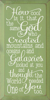 How cool is it that the same God who created mountains and oceans and galaxies... Sign | Wood Christian Signs | Sawdust City Wood Signs