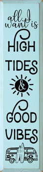 All I want is high tides and good vibes | Wood Summer  Signs | Sawdust City Wood Signs