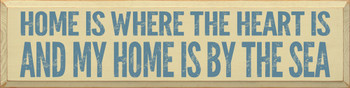 Home is where the heart is, and my home is by the sea - Block Letter Sign | Wood Ocean Signs | Sawdust City Wood Signs