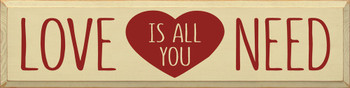 Love is all you need | Wood Love Signs | Sawdust City Wood Signs