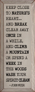 Keep close to nature's heart.. | Wood Nature Sign| Sawdust City Wood Signs
