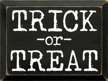 Trick or Treat (typewriter font) | Wood Halloween Signs | Sawdust City Wood Signs