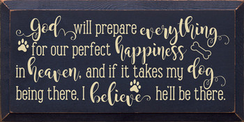 God will prepare everything for our perfect happiness in heaven.. | Wood Spiritual Signs | Sawdust City Wood Signs