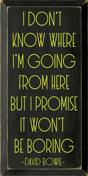I don't know where I'm going from here… David Bowie | Wood Quote Signs | Sawdust City Wood Signs
